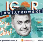 "Igor Kwiatkowski ""Co ja tutaj robię?"""